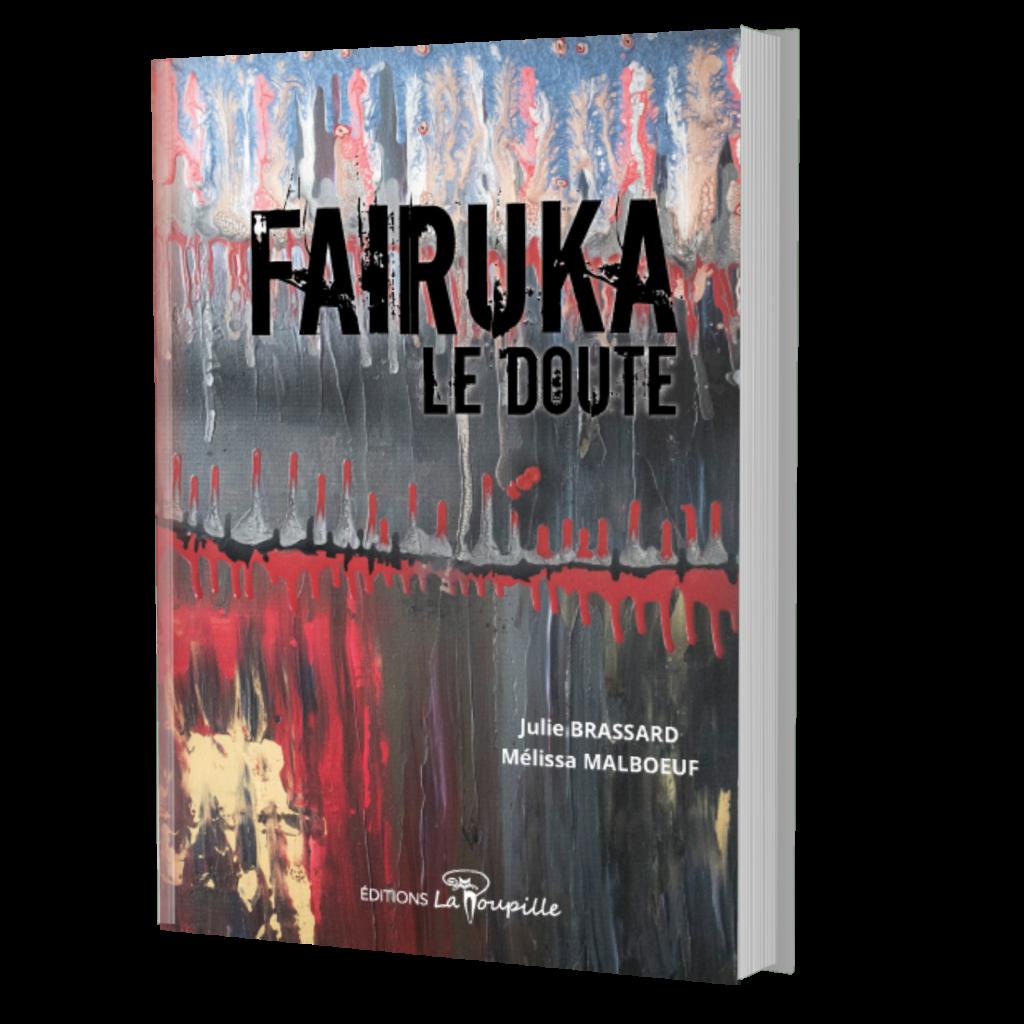 Fairuka: Le doute